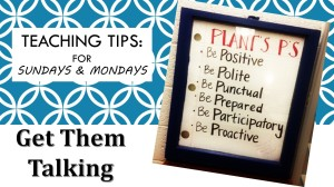 Teaching Tips: For Sundays & Mondays.  Get Them Talking.