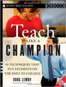Teach LIke a Champion: a Book That Has Elevated My Teaching Capabilities