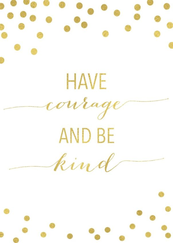 have-courage-and-be-kind